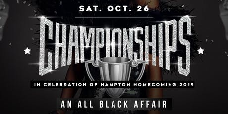 Championships: All Black Affair in Celebration of Hampton Homecoming  2019 tickets