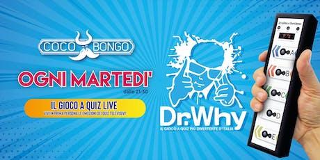 Dr. Why • Il gioco a quiz live • Ogni Martedì biglietti