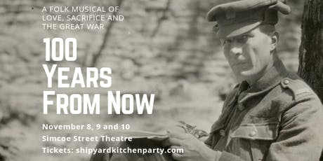 100 Years from Now - A Folk Musical of Love, Sacrifice and the Great War tickets