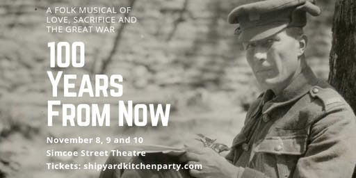 100 Years from Now - A Folk Musical of Love, Sacrifice and the Great War
