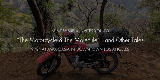 """MindshareLA Presents """"The Motorcycle & The Molecule"""" …and Other Tales"""