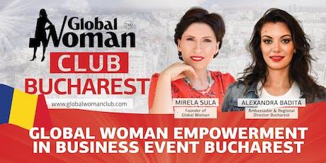 GLOBAL WOMAN EMPOWERMENT IN BUSINESS EVENT - BUCHAREST tickets