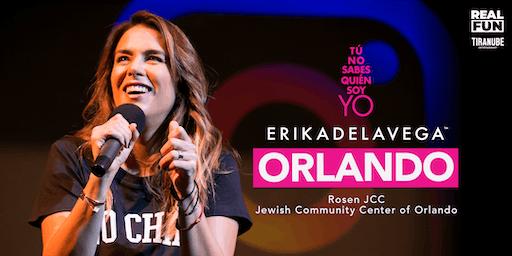 """Erika de La Vega """"Tu no sabes quién soy yo"""" - Orlando, FL"""