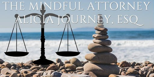 The Mindful Attorney: Increase Productivity Through  Mindfulness