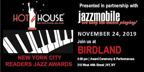 "HOT HOUSE MAGAZINE & JAZZMOBILE PRESENT ""NYC READER'S JAZZ AWARDS"" 2019! tickets"