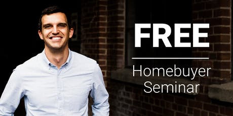 Free Homebuyer Seminar - The 10 Simple Steps to Home Ownership tickets