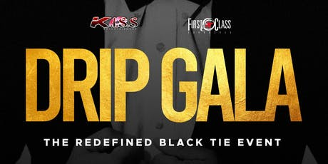 "DRIP GALA - Redefine BlackTie ""The Trap meets Blacktie"" NCCU HC Finale 25+ tickets"