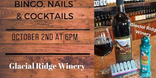 Bingo, Nails & Cocktails - Glacial Ridge Winery