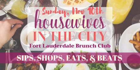 Ft Lauderdale Brunch Club: Sunday Sips, Shops, Eats & Beats tickets