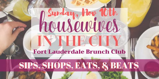 Ft Lauderdale Brunch Club: Sunday Sips, Shops, Eats & Beats