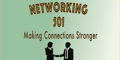 Networking 501 - How to Enhance Your Existing Network and Connections tickets