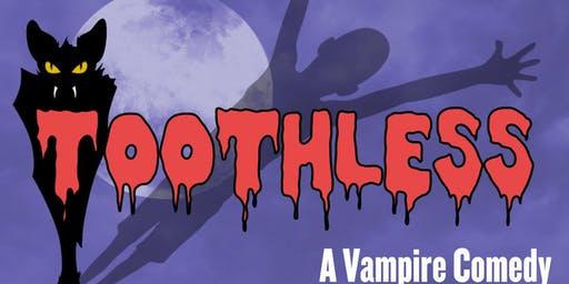 TOOTHLESS- a vampire comedy