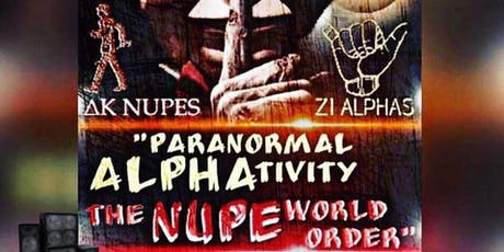 Paranormal ALPHAtivity The NUPE World Order Part III tickets