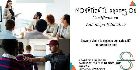 ¡¡Monetiza tu Profesión certificándote en Liderazgo Educativo!! tickets