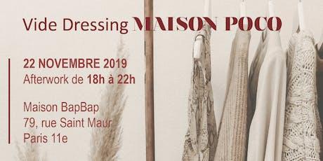 Vide Dressing MAISON POCO tickets