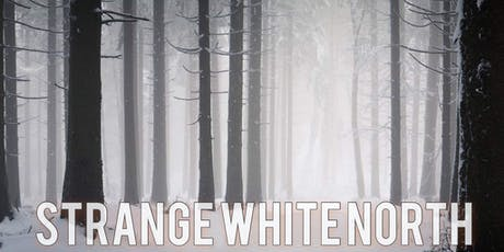 """Strange White North: Episode 2 - """"As They Lay Dreaming"""" tickets"""