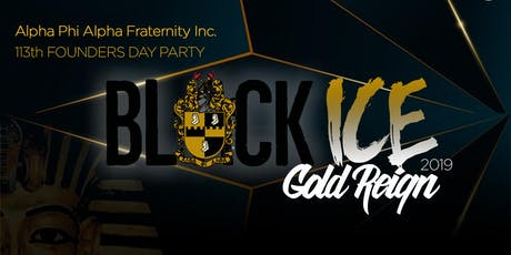 """Black Ice - Gold Reign 2019 Alpha Phi Alpha """"Founders' Day"""" Party Hosted by The DC Alphas tickets"""