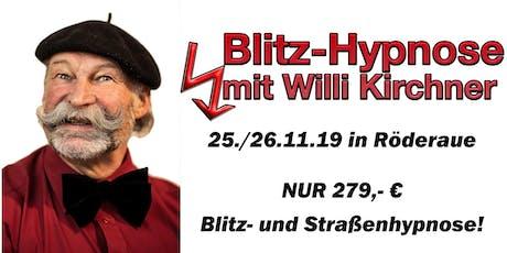 Blitzhypnose und Strassenhypnose mit Willi Kirchner! Tickets