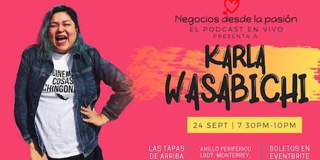 Vive un Podcast en vivo: Karla Wasabichi (Amor Propio & Stand Up) entradas