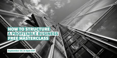How to  Structure a Profitable Business Masterclass tickets