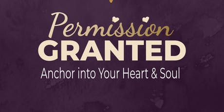 Permission Granted: Anchor into Your Heart & Soul  tickets