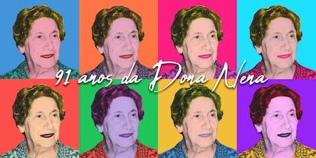 91 anos da Dona Nena! ingressos