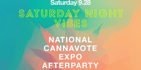 Saturday Night Vibes: National Cannavote Expo Afterparty tickets