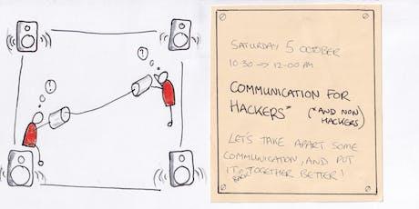 "Hackspace Workshop ""Communication for Hackers* tickets"