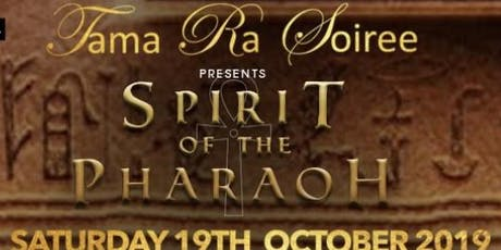 The Tama Ra Soiree presents Spirit of the Pharaoh  tickets