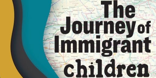 The Journey of Immigrant Children:  A Panel Discussion