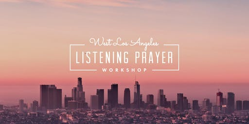 West Los Angeles Listening Prayer Workshop