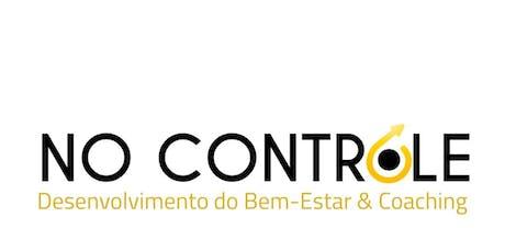 1º Workshop No Controle - Desenvolvimento do Bem-Estar & Coaching ingressos