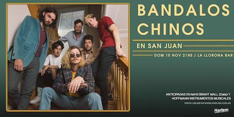 Bandalos Chinos en San Juan entradas