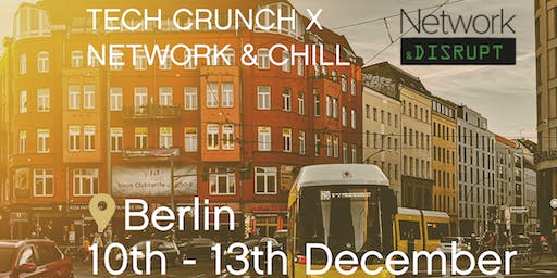 Network & Disrupt (UK to Berlin, TechCrunch)