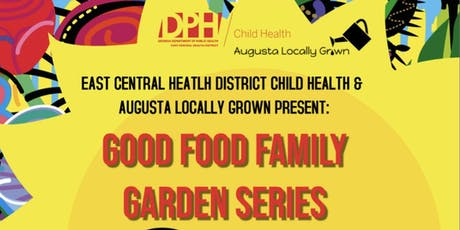 Good Food Family Garden Series #2 tickets