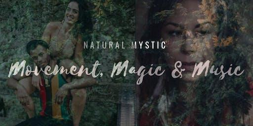 Natural Mystic : Movement, Magic & Music