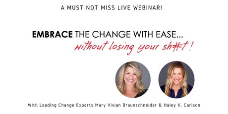 3 Steps To Embrace Any Change With Ease - Live Webinar tickets