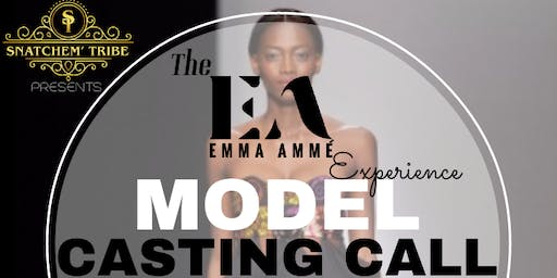 Snatchem' Tribe  Presents... The Emma Amme' Experience Model Casting Call