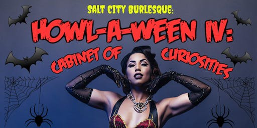 "Salt City Burlesque Presents: Howl-A-Ween IV ""Cabinet of Curiosities"""