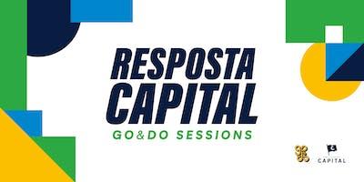 Resposta Capital | GO&DO Sessions
