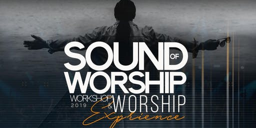 Sound of Worship Workshop & Worship Experience 2019