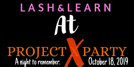 LASH & LEARN PROJECT X tickets