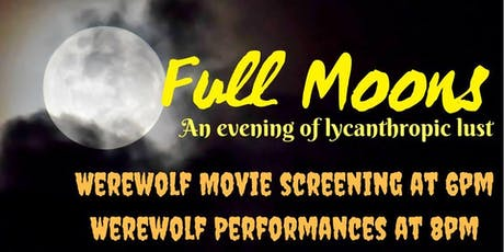 Full Moons: A Night of Lycanthropic Lust tickets