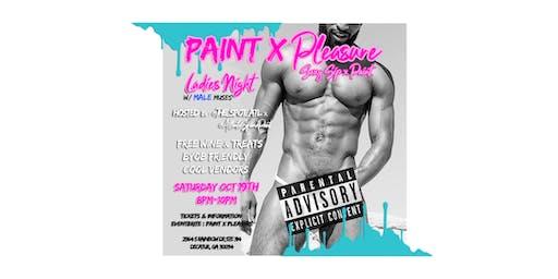 PAINT X PLEASURE   LADIES TAKE OVER !!