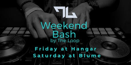 Weekend Bash by The Loop tickets