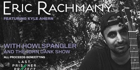 Eric Rachmany + Howi Spangler + The John Dank Show tickets