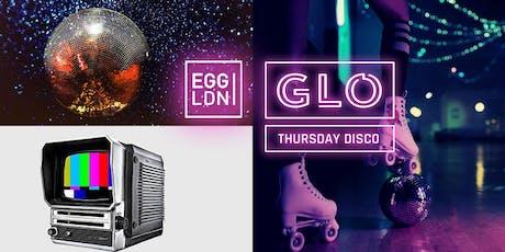 GLO Thursday at Egg London 10.10.19 tickets