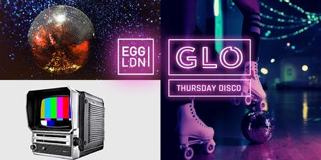 GLO Thursday at Egg London 31.10.19 tickets