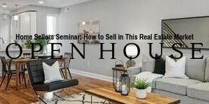 Home Sellers Seminar: How to Sell Your Home in This Real Estate Market