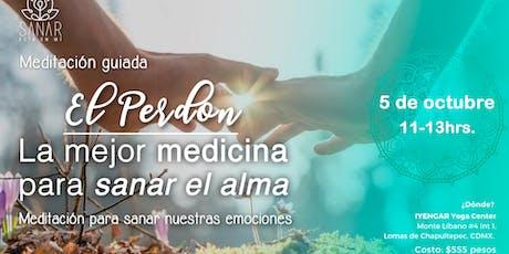 """Medotación Guiada """"El perdón, la mejor medicina para sanar el alma""""   CDMX entradas"""